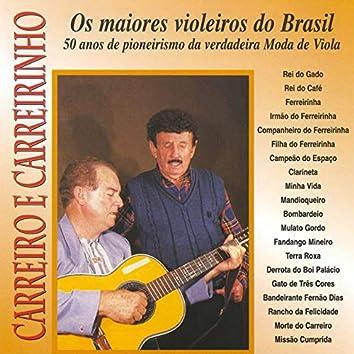 Os Maiores Violeiros do Brasil (50 Anos de Pioneirismo da Verdadeira Moda de Viola)