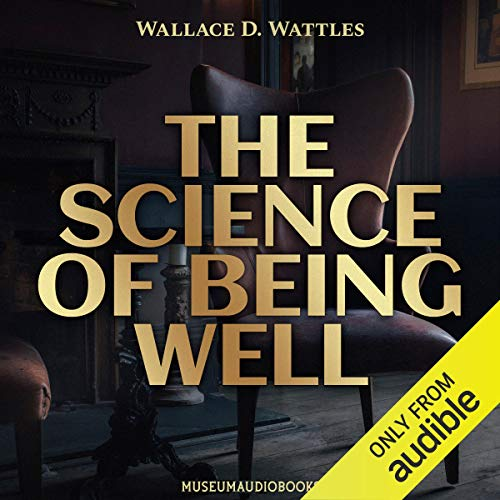 Couverture de The Science of Being Well