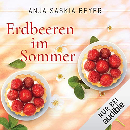 Erdbeeren im Sommer                   By:                                                                                                                                 Anja Saskia Beyer                               Narrated by:                                                                                                                                 Karoline Mask von Oppen                      Length: 9 hrs and 6 mins     Not rated yet     Overall 0.0
