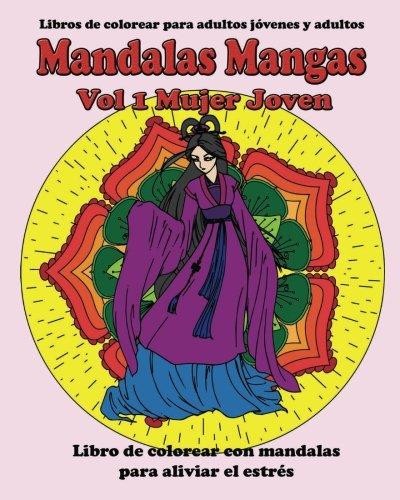 Mandalas Mangas Vol 1 Mujer Joven: Libros de colorear para adultos jóvenes y adultos