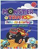 Monster trucks livre de coloriage pour enfants: Carnet de coloriages camions monstres | Idée cadeau camion monstre à colorier | 40 coloriages pour enfant garçon à partir de 4 ans.