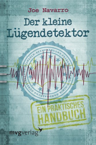 Der kleine Lügendetektor: Ein praktisches Handbuch