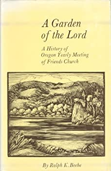 Hardcover A garden of the Lord;: A history of Oregon Yearly Meeting of Friends church, Book