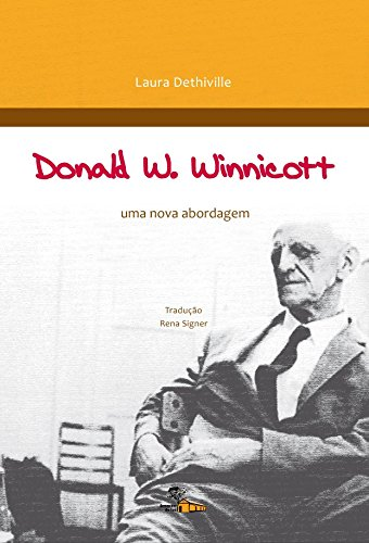 Donald W. Winnicott: uma Nova Abordagem