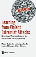 Learning from Violent Extremist Attacks: Behavioural Sciences Insights for Practitioners and Policymakers