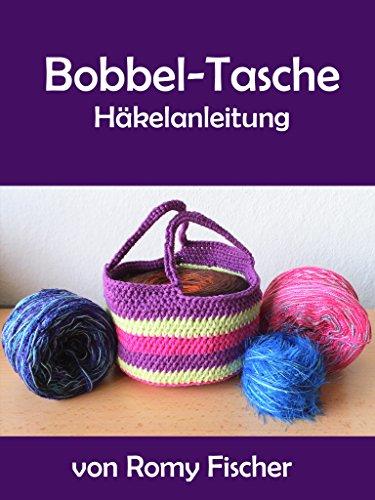 Bobbel-Tasche: Häkelanleitung