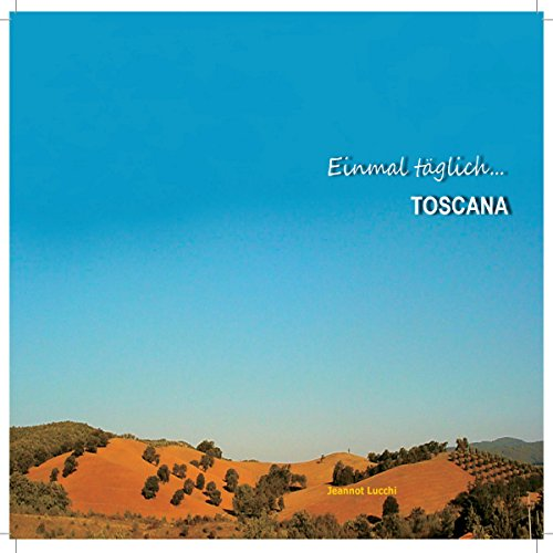 Einmal täglich... Toscana Titelbild