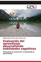 Evaluación del aprendizaje desarrollando habilidades cognitivas