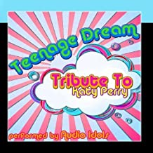 Tribute To Katy Perry: Teenage Dream by Audio Idols