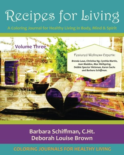 Recipes for Living: A Coloring Journal for Healthy Living in Body, Mind & Spirit: Volume 3