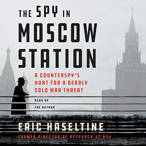 The Spy in Moscow Station Audiobook By Eric Haseltine cover art