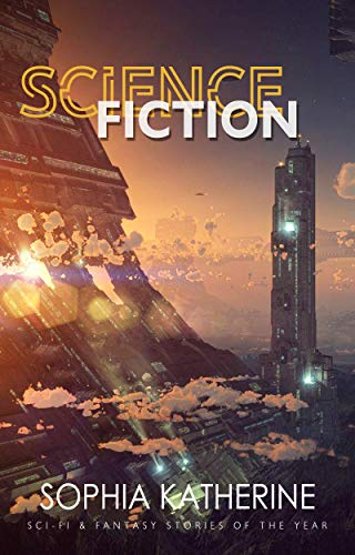 Science Fiction: Sci-Fi & Fantasy Short Stories of the Year