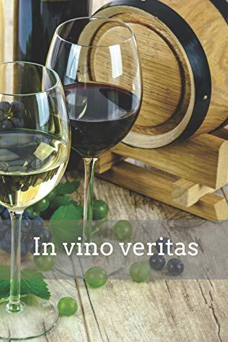 In vino veritas: Wein Tagebuch / Notizbuch A5+   Geschenk für Weinliebhaber & Weinfreunde   120 linierte Seiten