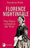 Florence Nightingale: Nur Taten verändern die Welt