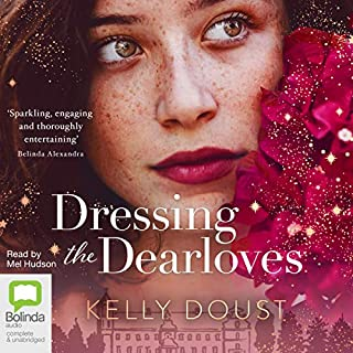 Dressing the Dearloves                   By:                                                                                                                                 Kelly Doust                               Narrated by:                                                                                                                                 Mel Hudson                      Length: 10 hrs and 25 mins     12 ratings     Overall 4.6