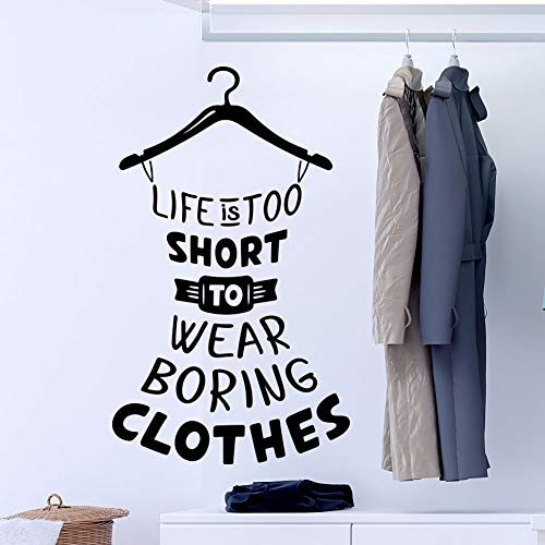 Life is Too Short to wear Boring Clothes Wand Zitat Aufkleber Kleiderschrank Dekoration abnehmbare Vinyl Aufkleber Wand Fenster Kinder Kinder Baby Kinderzimmer Art