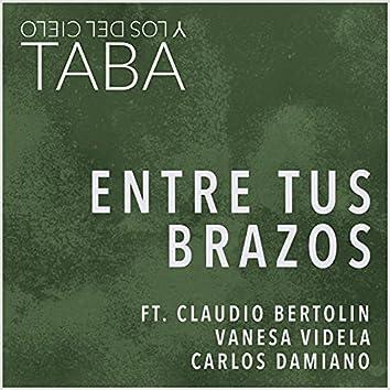 Entre Tus Brazos (feat. Claudio Bertolin, Vanesa Videla & Carlos Damiano)
