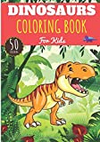 Dinosaurs Coloring Book: For Kids Girl & Boy   Kids Coloring Book with 50 Unique Pages to Color Dinosaurs, Tyrannosaurs, Raptors and Prehistoric Animals   Perfect for Preschool Activity at home.