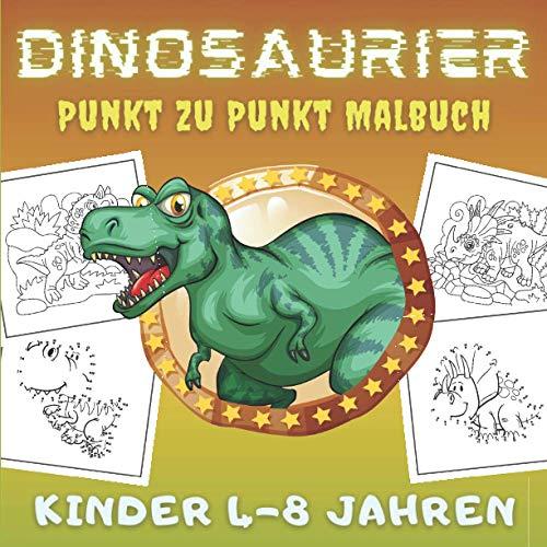 Dinosaurier Punkt zu Punkt Malbuch Kinder 4-8 Jahren: Dinosaurier Punkt zu Punkt Malbuch für Kinder | Dino Motive mit Punkten zum Verbinden (zahlen ... - Geschenkidee für Mädchen und Jungen.