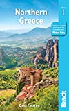 Northern Greece: including Thessaloniki, Macedonia, Pelion, Mount Olympus, Chalkidiki, Meteora and the Sporades (Bradt Travel Guide)