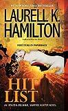 By Laurell K. Hamilton:Hit List (Anita Blake, Vampire Hunter) [Mass Paperback]
