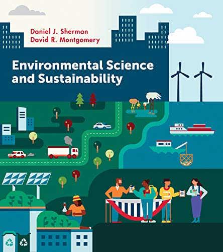 Compare Textbook Prices for Environmental Science and Sustainability 1 Edition ISBN 9780393422108 by Sherman, Daniel J.,Montgomery, David R.