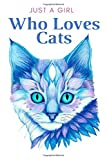 Just a girl who loves cats: Cats notebook whit ocean color (blue) lined journal , 100 High-Qualité ,gift for cat lovers ,kids,birthday gift,cats notebook for girls and women