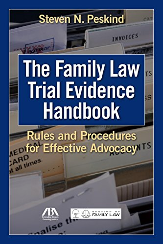 Compare Textbook Prices for The Family Law Trial Evidence Handbook: Rules and Procedures for Effective Advocacy  ISBN 9781627220033 by Peskind, Steven N.