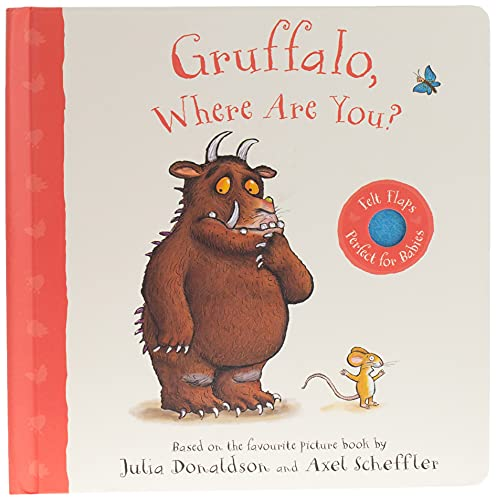 Gruffalo, Where Are You?: A Felt Flaps Book (Gruffalo Baby, Band 3)