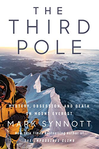 The Third Pole: Mystery, Obsession, and Death on Mount Everest (English Edition)