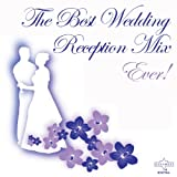 The Best Wedding Reception Mix Ever!
