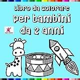 Libro Da Colorare Per Bambini Da 2 Anni: Per Ragazzi