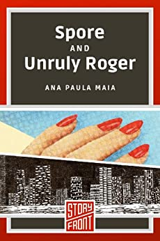 Spore and Unruly Roger (Two Short Stories) (English Edition) por [Ana Paula Maia]