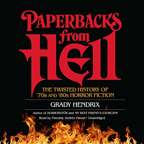 Paperbacks from Hell Audiobook By Grady Hendrix,                                                                                        Will Errickson - contributor cover art