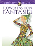 Creative Haven Flower Fashion Fantasies (Creative Haven Coloring Books)