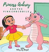 Princess Aubrey & The Pink Crocodile