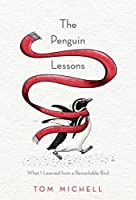 The Penguin Lessons: What I Learned from a Remarkable Bird