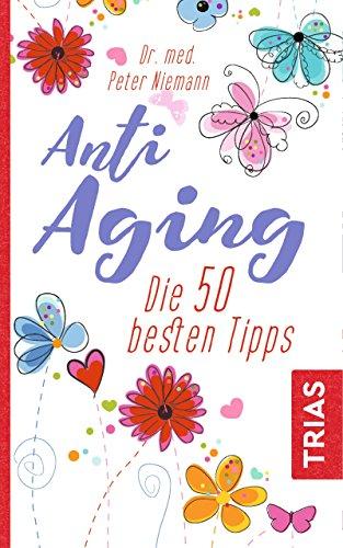 Anti-Aging: Die 50 besten Tipps