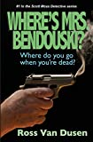 Where's Mrs. Bendouski? (the Scott Moss Detective Series)