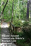 Rhode Island Mountain Biker s Bucket List Journal: Mountain Biking Lovers Log Book and Diary, Gift Idea