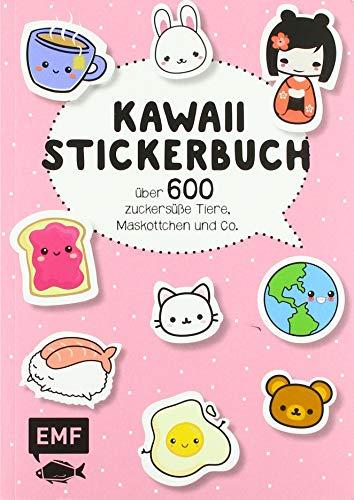 Kawaii Stickerbuch: Über 600 zuckersüße Tiere, Maskottchen und Co.