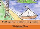 Pythagore, le pirate en pyjama: Volume 2 (Chantapprendre)