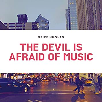 The Devil Is Afraid of Music