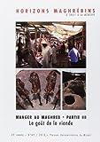 Horizons maghrébins, N° 69/2013 - Manger au Maghreb : Partie 3, Le goût de la viande