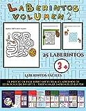 Laberintos fáciles (Laberintos - Volumen 2): 25 fichas imprimibles con laberintos a todo color para...