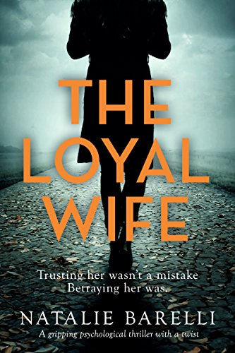 The Loyal Wife: A gripping psychological...