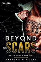 Beyond The Scars - Tome 1: Un Thriller Torride
