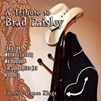 Tribute to Brad Paisley by Country Dance Kings (2006-06-27)