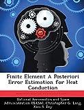 Finite Element A Posteriori Error Estimation for Heat Conduction