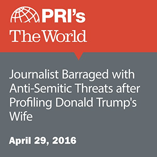 Journalist Barraged with Anti-Semitic Threats after Profiling Donald Trump's Wife cover art